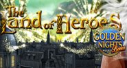 The Land of Heroes Golden Nights