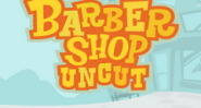 Barber Shop Uncut